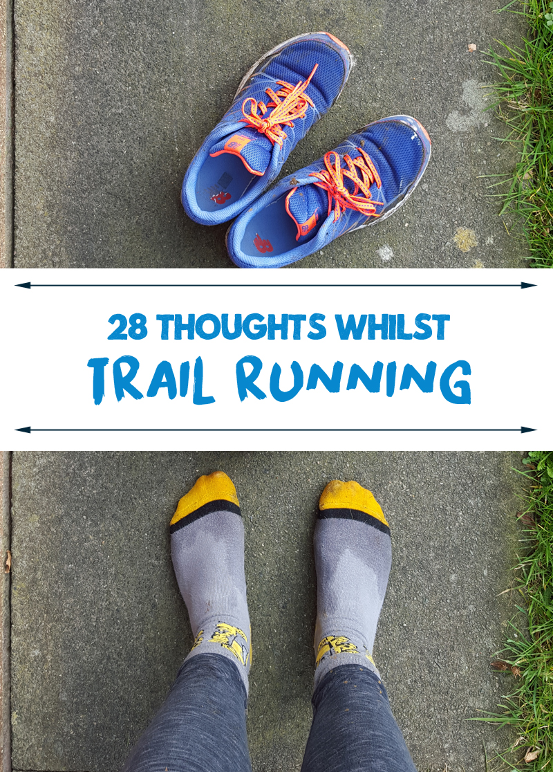 28 Thoughts Whilst Trail Running