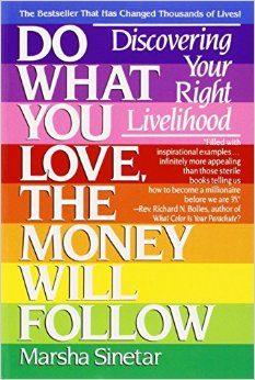 do what you love the money will follow - Do What You Love How To Find What You Love To Do