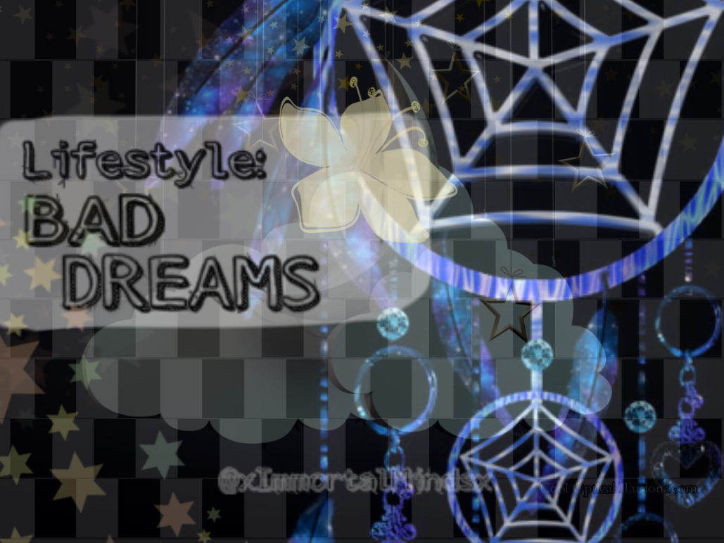 Lifestyle: BAD DREAMS