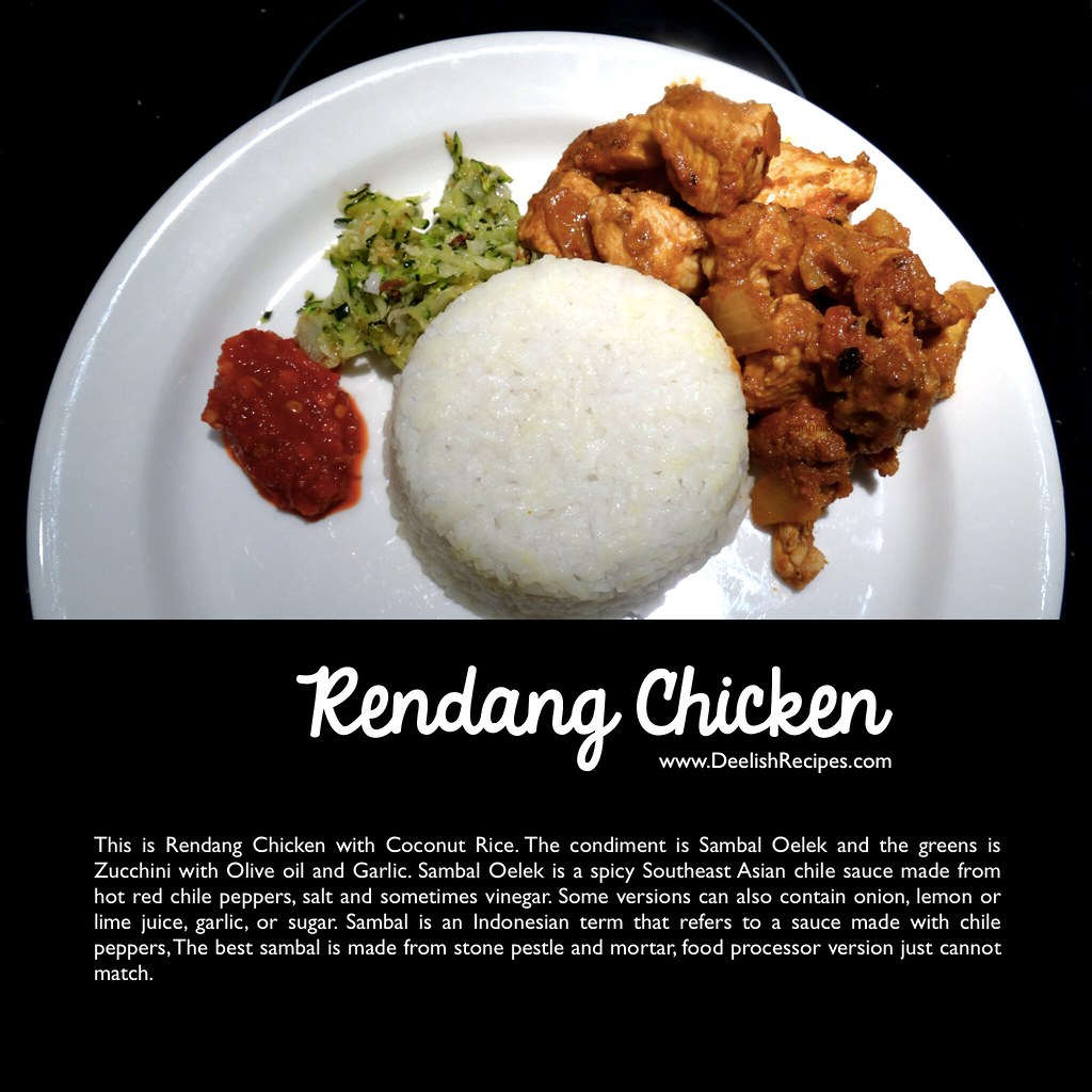 Rendang Chicken, Sambal Oelek #eeeeeats #deelishrecipes