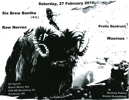 2/27/16 SixBrewBantha/RawNerves/ProlixDestruct/Wuornos