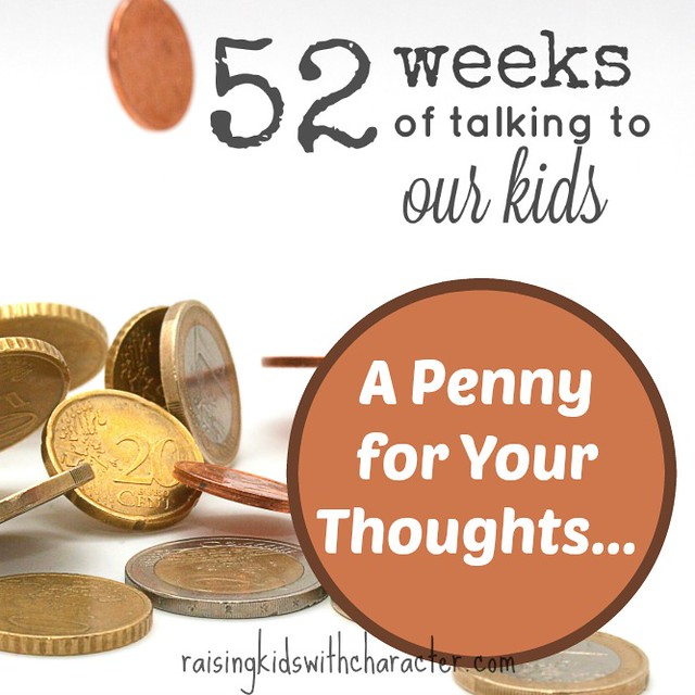 52 Weeks of Talking to Our Kids:: A Penny for Your Thoughts, a Nickle for a Hug, and a Dime if You Tell Me That You Love Me