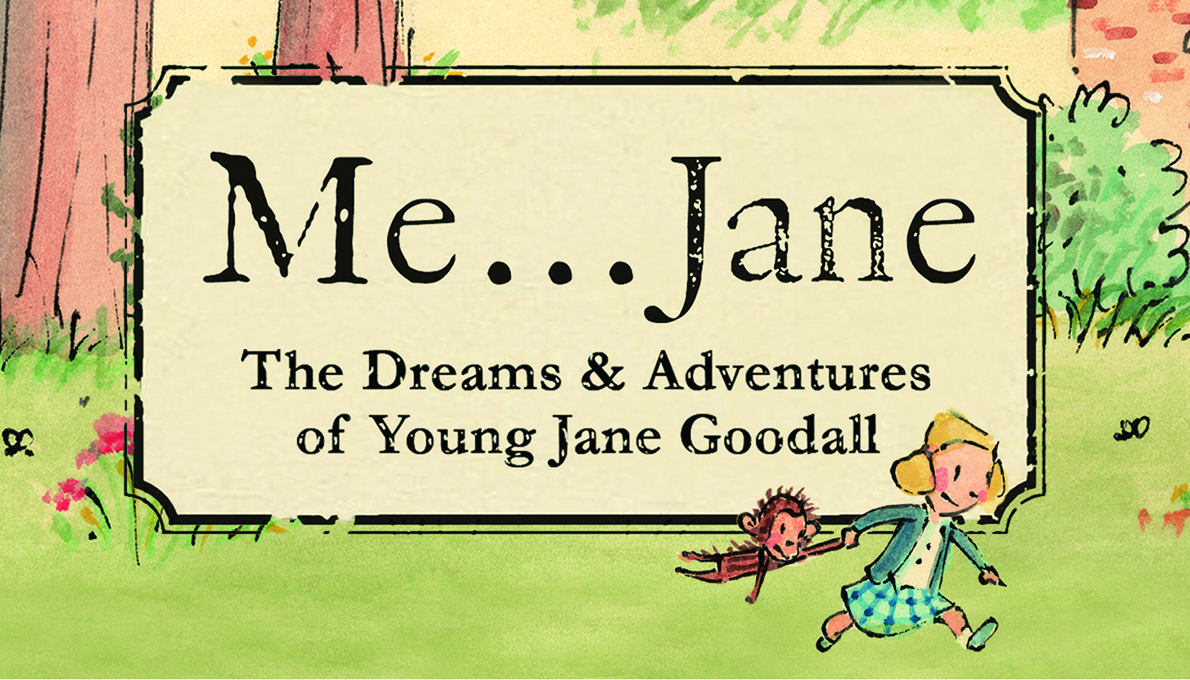 Me... Jane: The Dreams & Adventures of Young Jane Goodall