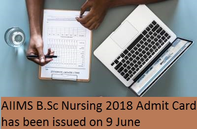 aiims b sc nursing 2018 admit card has been issued on 9 june