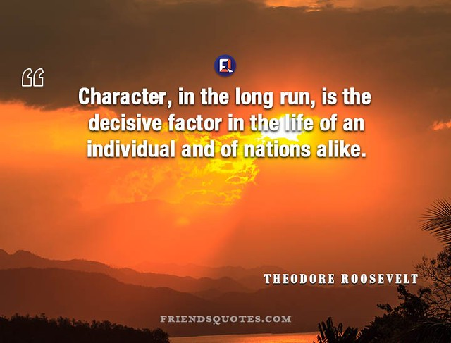 Theodore Roosevelt Quote Character long run