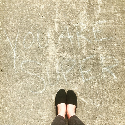 you are super / amazing #youaresuper #amazing #sidewalkchalk
