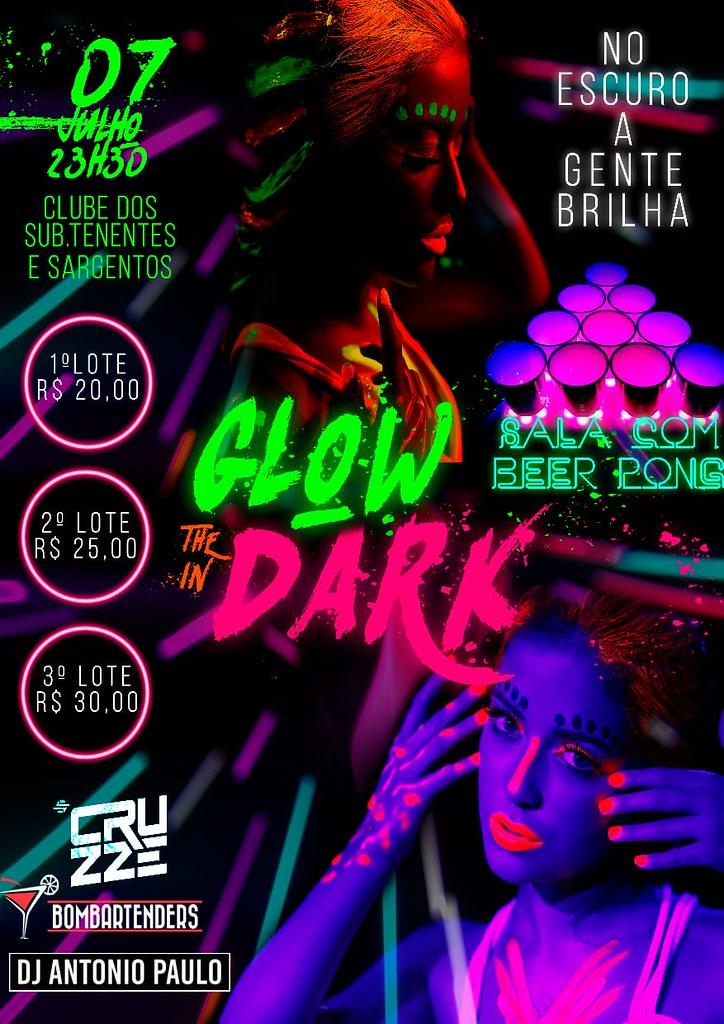 No escuro a gente brilha - Glow in The Dark, 7 de julho no Clube dos Sargentos de Rosário