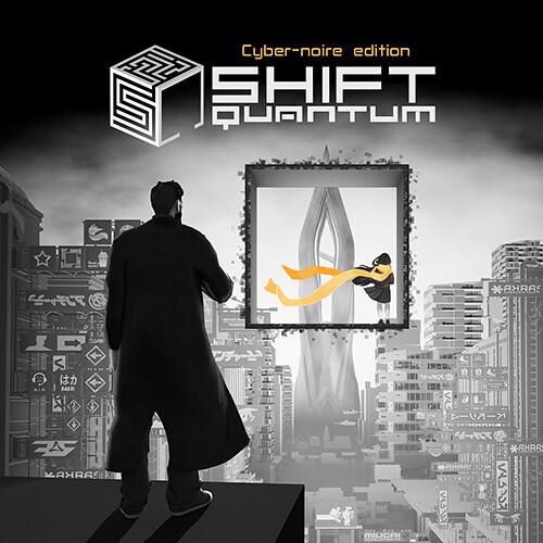 Shift Quantum – Cyber-noire Edition