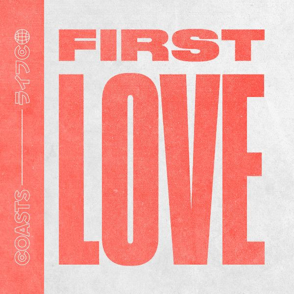 Coasts - First Love