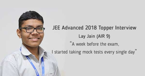 jee advanced topper 2018 lay jain air 9 preparation strategy