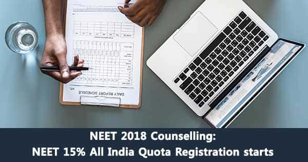 neet 2018 counselling neet 15 all india quota registration starts