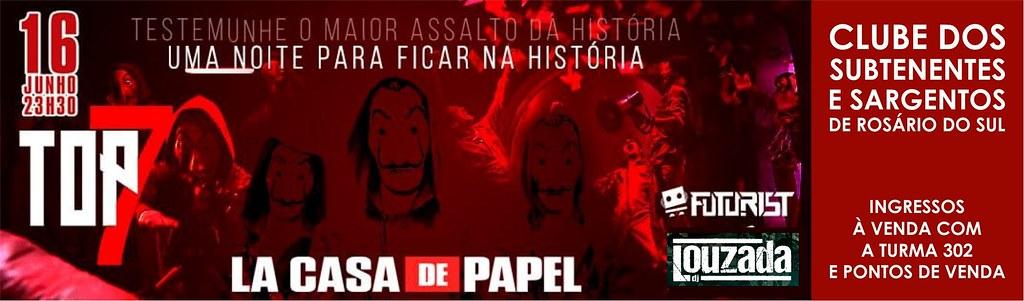 Top7 La Casa de Papel - 16 de junho em Rosário do Sul