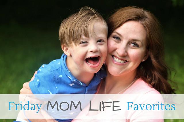 Friday Mom Life Favorites