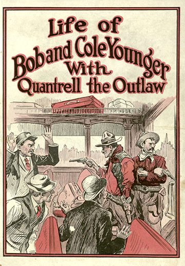 Ray, Clarence E. Life of Bob and Cole Younger with Quantrell: Daring and Startling Episodes in the Lives of These Notorious Bandits. Chicago: J. Regan, [1916?]. Print.