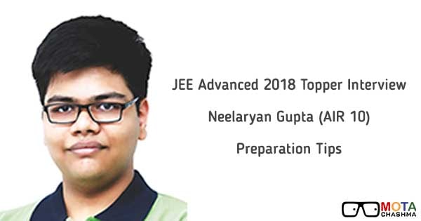 jee advanced 2018 topper interview neel aryan gupta air 10