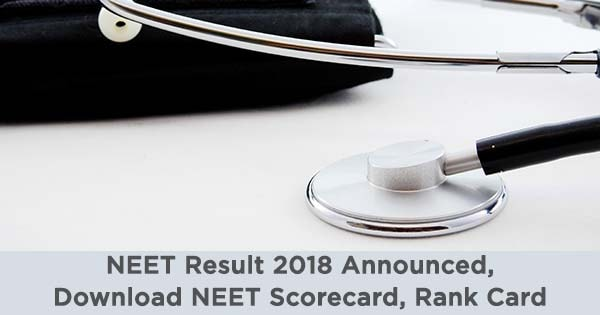 neet result 2018 announced download neet scorecard rank card
