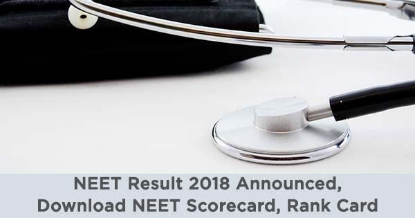 neet result 2018 announced download neet scorecard rank card