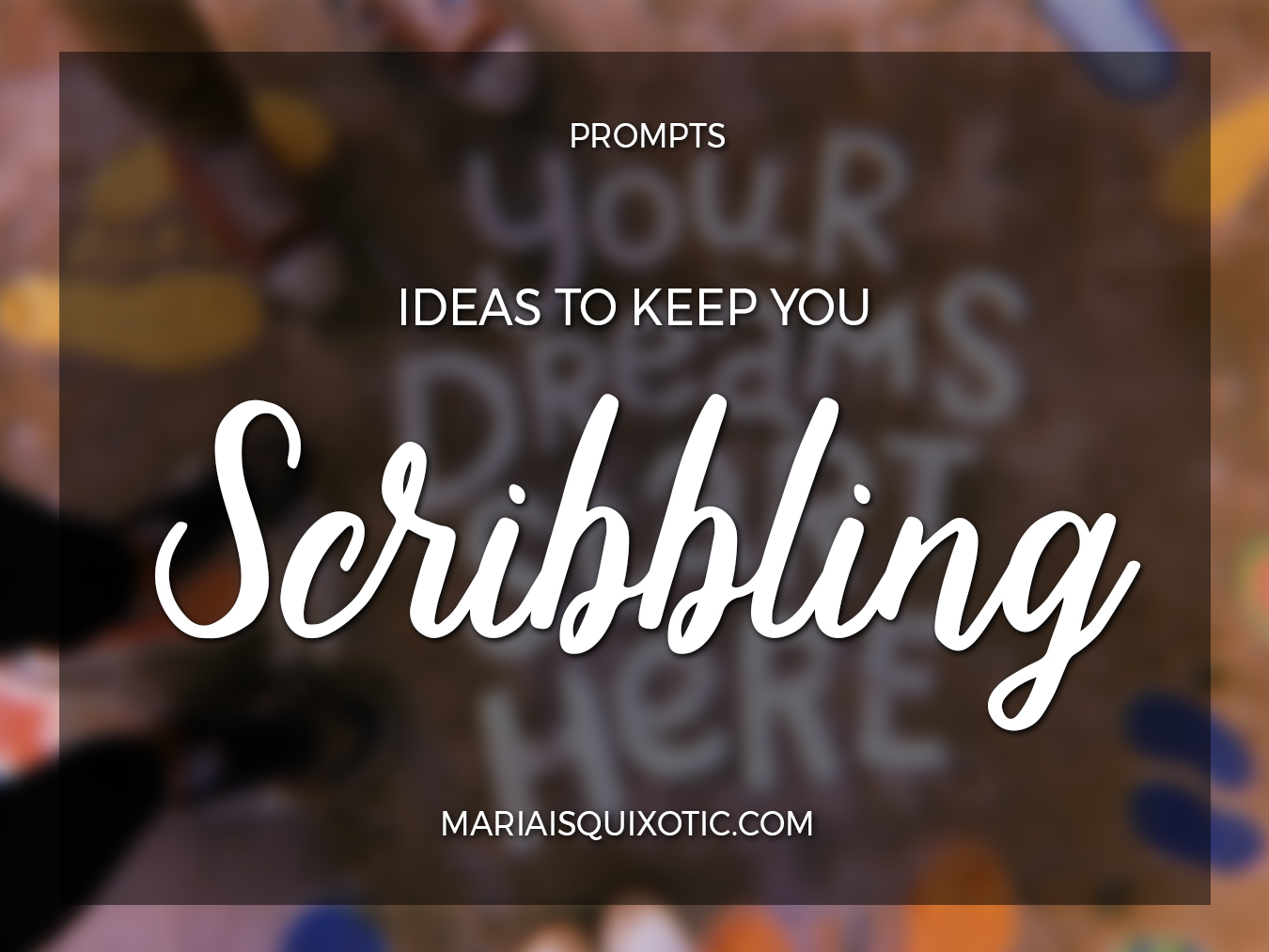 Ideas to Keep You Scribbling