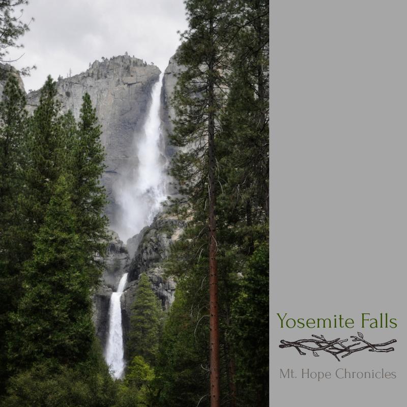 Yosemite Upper and Lower Falls @ Mt. Hope Chronicles