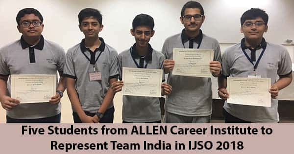 five students from allen career institute to represent team india in ijso 2018