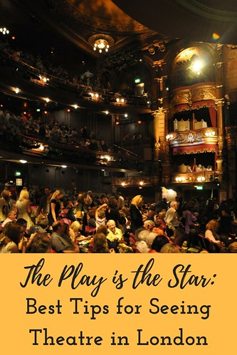 The Play is the Star: Best Tips for Seeing Theatre in London