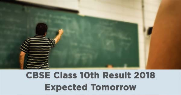 cbse class 10th result 2018 to be announced tomorrow
