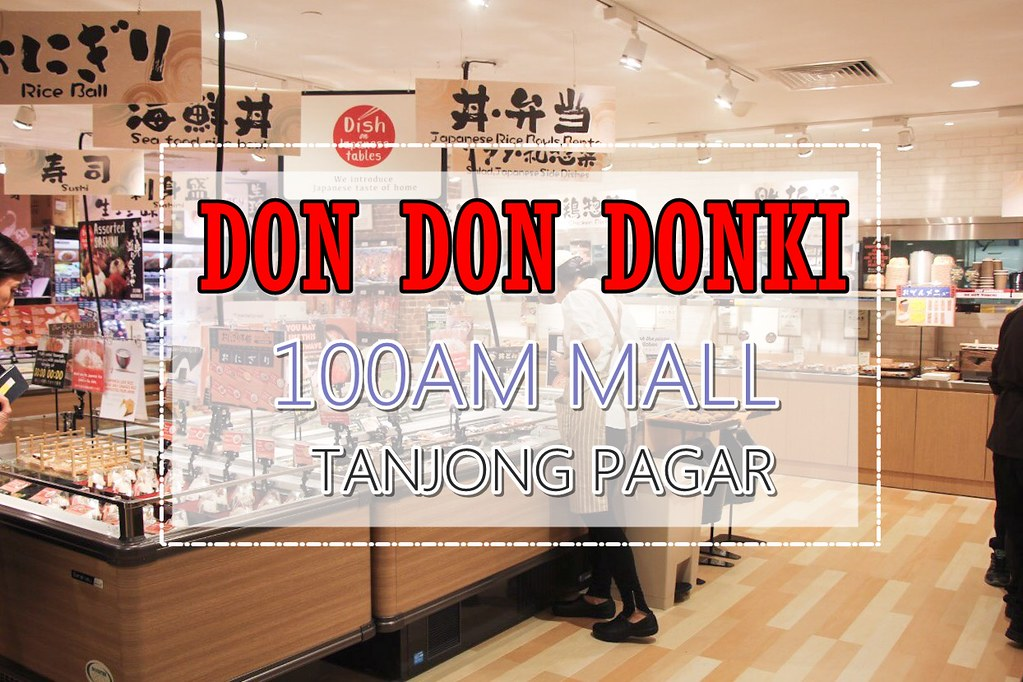 [SG] Don Don Donki 2nd Outlet in 100AM Mall | Tanjong Pagar
