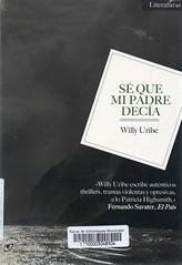 Willy Uribe, Sé que mi padre decía