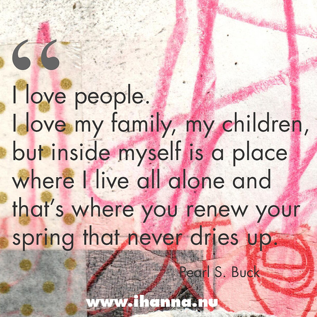 Inside myself is a place  where I live all alone  - Pearl Buck Quote #alone #family #priority