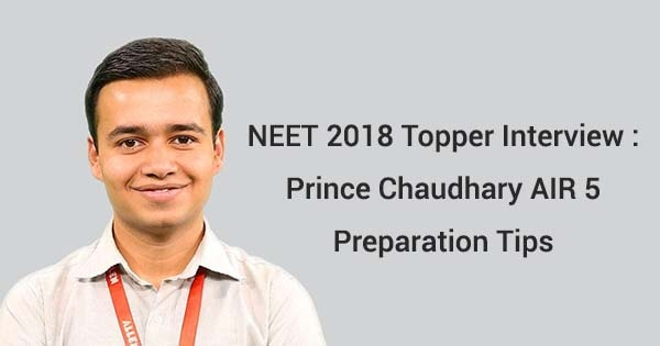 neet 2018 topper interview prince chaudhary air 5 preparation tips