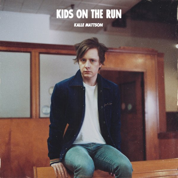 Kalle Mattson - Kids On The Run