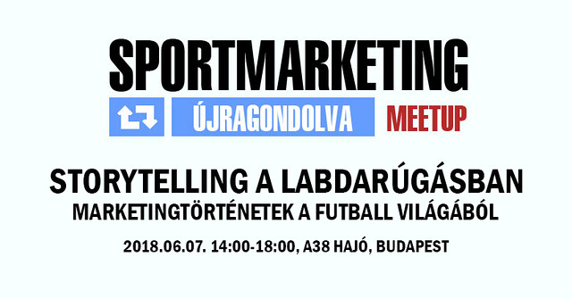 Sportmarketing_meetup02_storytelling_a_labdarugasban_fb_event_2018_sportmenu