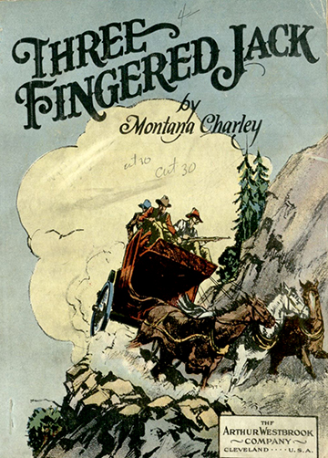 Keatinge, Charles Wilbur. Gold Miners of Hard Luck; or, Three-Fingered Jack. Cleveland: A. Westbrook, 1927. Print.