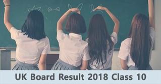 UK Board Result 2018 Class 10