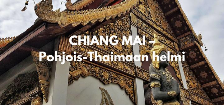 Chiang Mai – Pohjois-Thaimaan helmi
