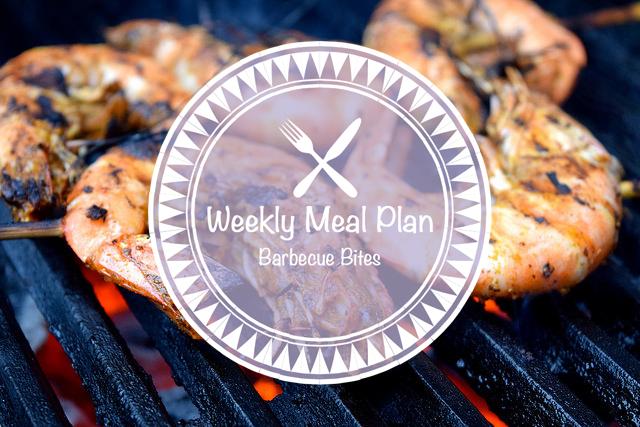Weekly Meal Plan Barbecue Bites #barbecue #grilling #mealplan #weeklymealplan