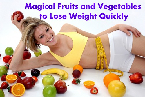 Magical Fruits and Vegetables to Lose Weight Quickly