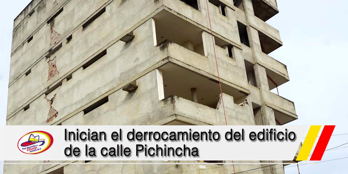 Inician el derrocamiento del edificio de la calle Pichincha