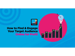 How To Find and Engage Your Target Audience Online For Profit