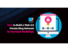 How To Build A Web 2 0 Private Blog Network To Increase Rankings
