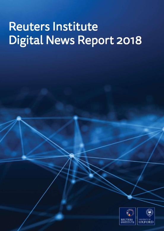Reuters Institute Digital News Report 2018