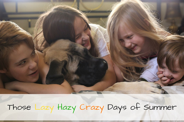 Those Lazy Hazy Crazy Days Of Summer...with four kids!