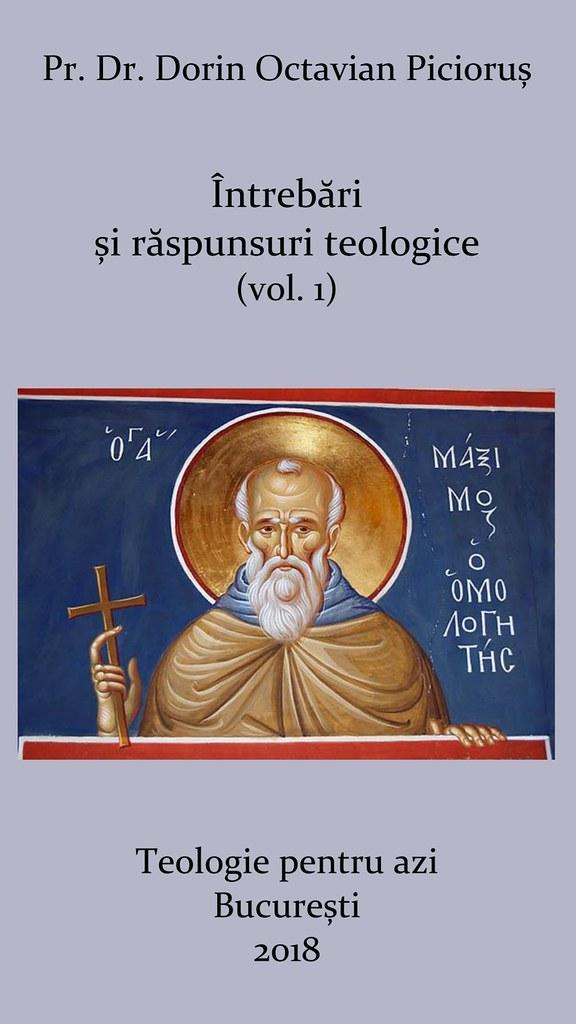 Intrebari si raspunsuri teologice (vol. 1)