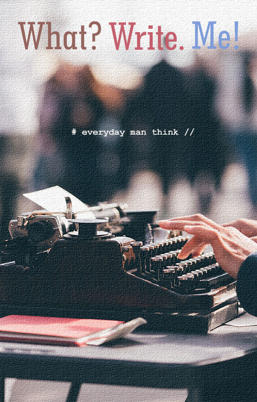 What? Write. Me!