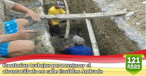 Continúan trabajos para mejorar el alcantarillado en calle Euclides Andrade
