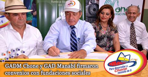 GADM Chone y GAD Manabí firmaron convenios con fundaciones sociales
