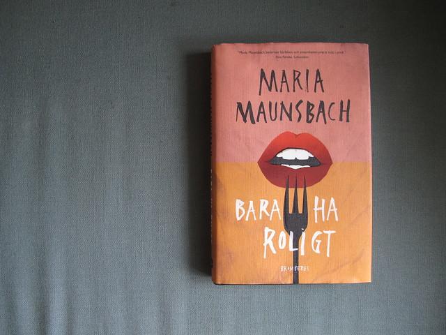 bara ha roligt av maria maunsbach