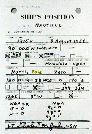 Navigator's report: Nautilus, 90°N, 19:15U, 3 August 1958, zero to North Pole.