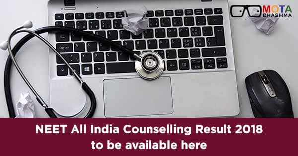 neet all india counselling result 2018 to be available here
