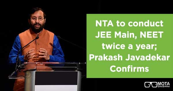 nta to conduct jee main neet twice a year prakash javadekar confirms